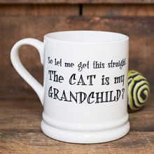 """The cat is my grandchild"" mug"