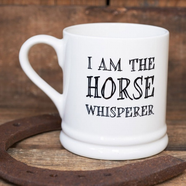 I am the horse whisperer mug
