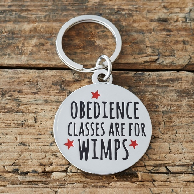 """OBEDIENCE CLASSES ARE FOR WIMPS"" DOG ID NAME TAG"