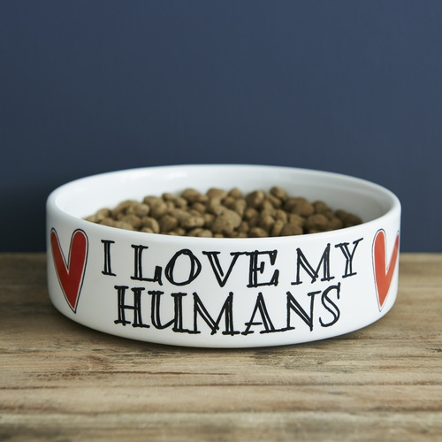 I love my humans dog bowl