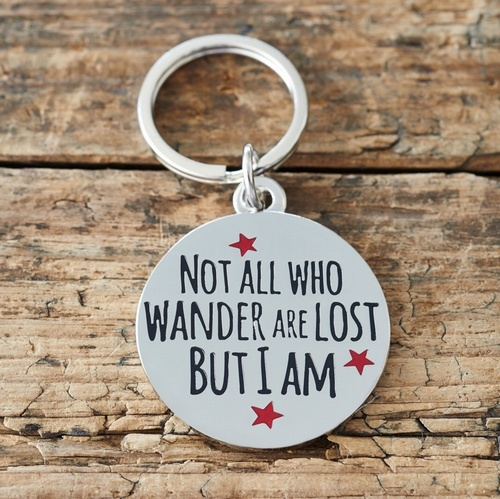 """NOT ALL WHO WANDER ARE LOST BUT I AM"" DOG ID NAME TAG"