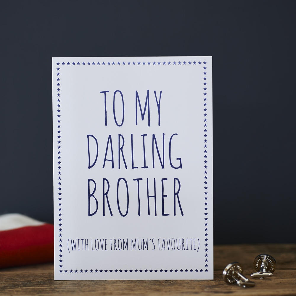 To my darling brother with love from Mum's favourite - Greetings Card