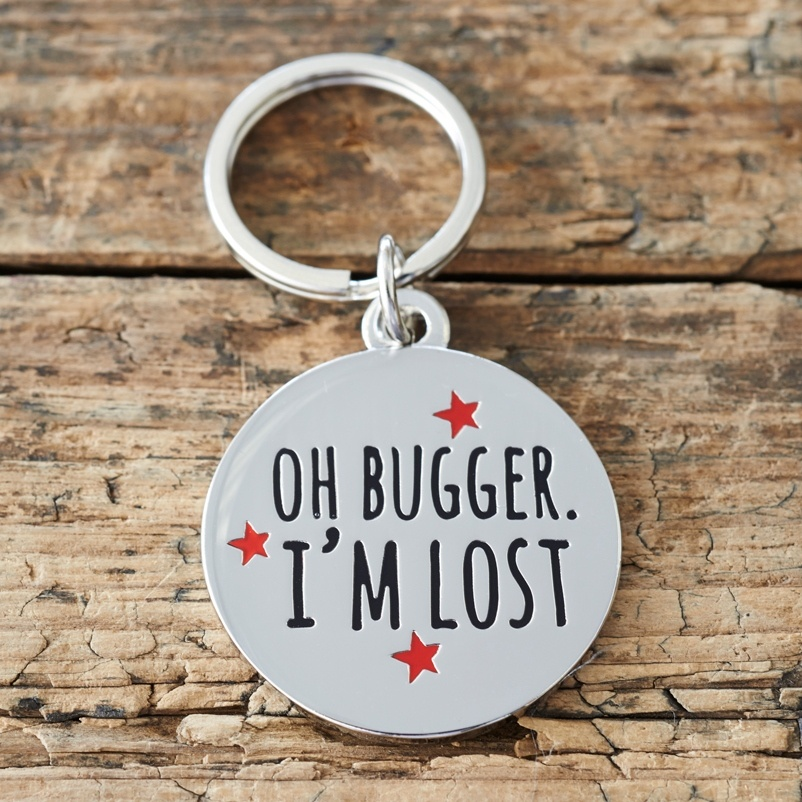 Oh Bugger I'm Lost Dog ID Name Tag
