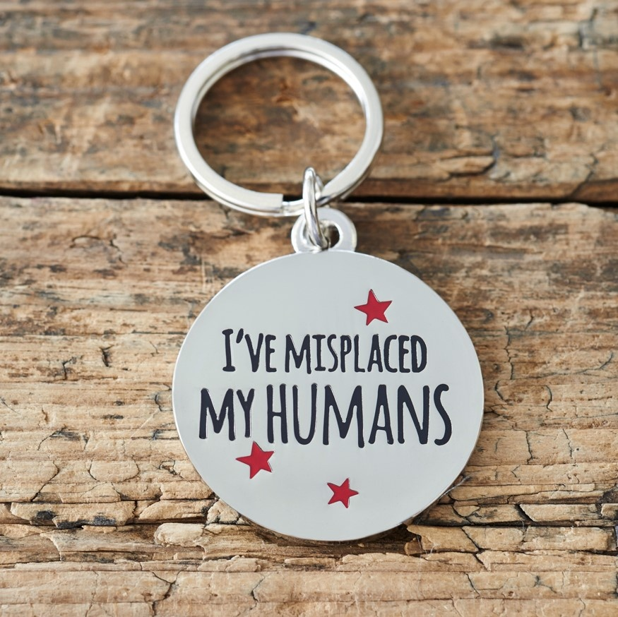 """I'VE MISPLACED MY HUMANS"" DOG ID NAME TAG"