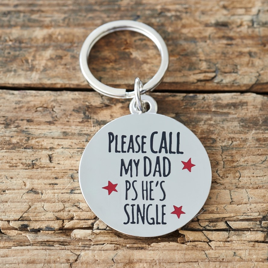 """PLEASE CALL MY DAD PS HE'S SINGLE"" DOG ID NAME TAG"